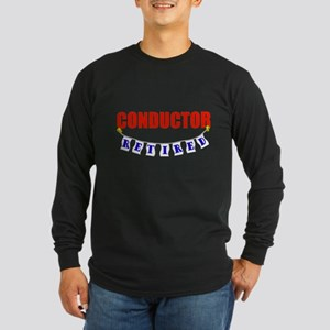 Retired Conductor Long Sleeve Dark T-Shirt